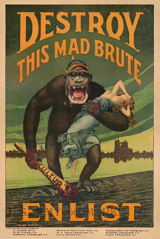Poster di propaganda americano. Harry R. Hopps. Destroy This Mad Brute, Enlist—U.S. Army. San Francisco Army Recruiting District, April 4, 1918. Lithograph. Prints and Photographs Division, Library of Congress